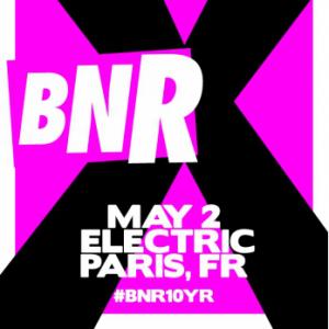 Soirée BNR 10 YEARS BDAY à PARIS @ Terminal 7 - Billets & Places