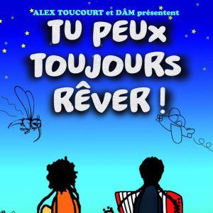 TU PEUX TOUJOURS REVER @ LA MOBA - BAGNOLS SUR CÈZE