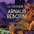 Concert La croisière d'Arnaud Rebotini à PARIS @ Safari Boat - Quai St Bernard - Billets & Places