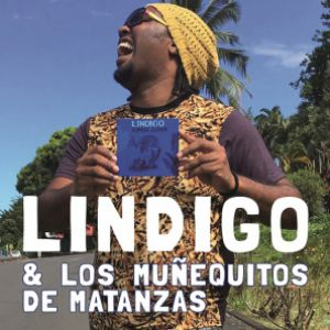 LINDIGO & LOS MUÑEQUITOS DE MATANZAS @ New Morning - Paris