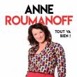 """Spectacle ANNE ROUMANOFF """"TOUT VA BIEN!"""""""