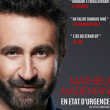 "Spectacle MATHIEU MADENIAN ""EN ETAT D'URGENCE"" à TINQUEUX @ LE K - KABARET CHAMPAGNE MUSIC HALL - Billets & Places"