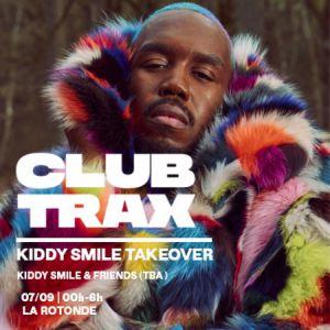Club Trax : KIDDY TAKEOVER | KIDDY SMILE & FRIENDS @ La Rotonde de Stalingrad - PARIS