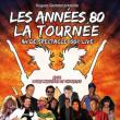 Concert LES ANNEES 80 - LA TOURNEE