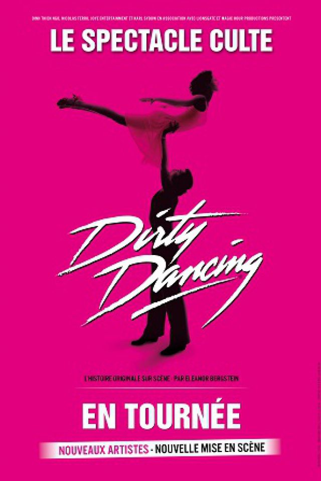 DIRTY DANCING @ Zénith Oméga - Toulon