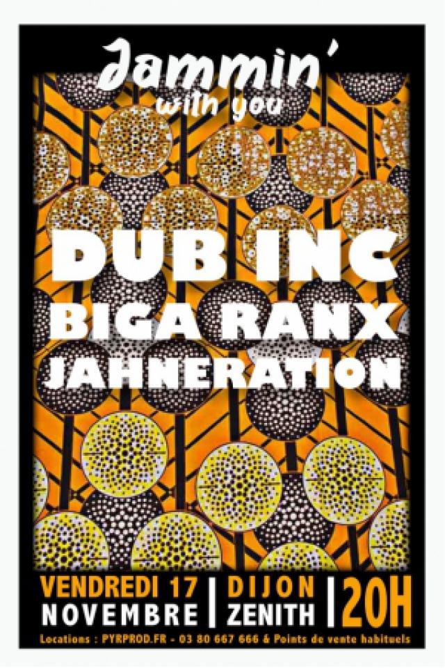 Concert DUB INC + BIGA*RANX + JAHNERATION à Dijon @ Zénith de Dijon - Billets & Places