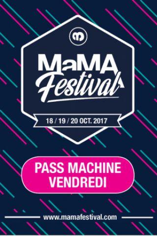 Billets MAMA FESTIVAL 2017 / PASS MACHINE VENDREDI  - La Machine du Moulin Rouge