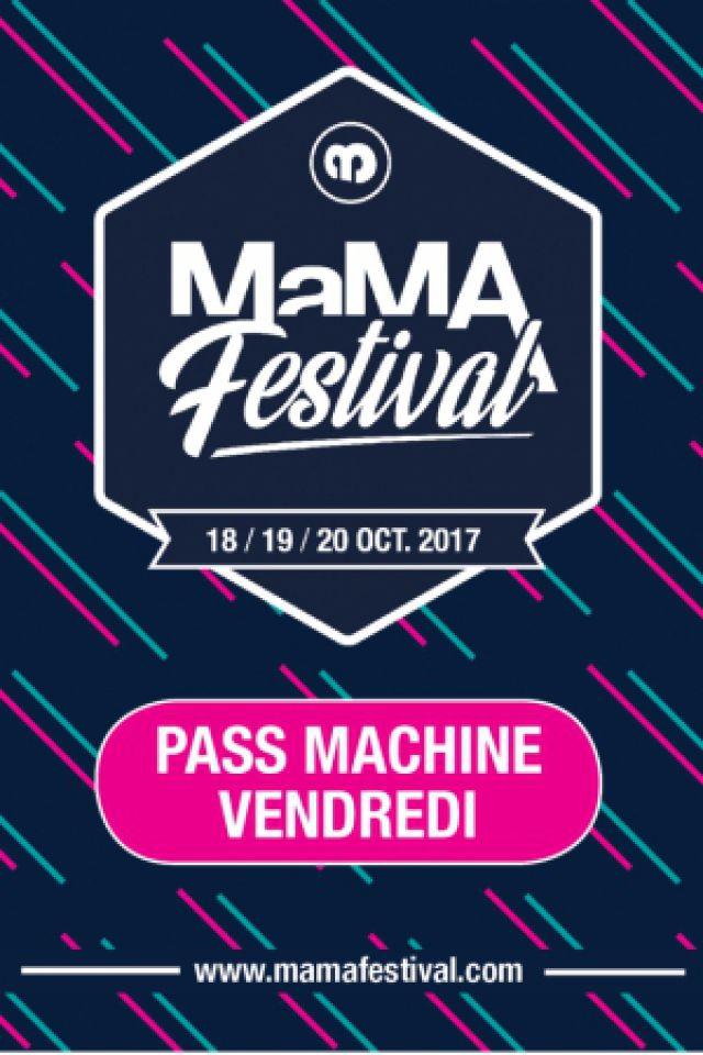 MAMA FESTIVAL 2017 / PASS MACHINE VENDREDI  @ La Machine du Moulin Rouge - Paris
