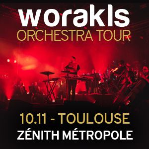 Worakls Orchestra - Zenith De Toulouse