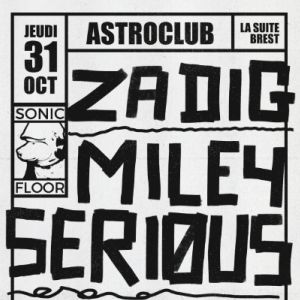Astroclub W/ Zadig, Miley Serious, Luisetti