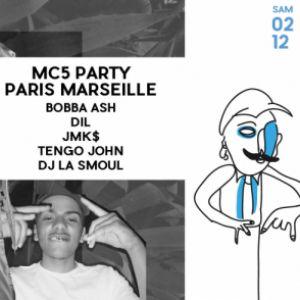MC5 Party / Bobba A$H + JMK$ + DIL + Tengo John + DJ LaSmoul @ Badaboum - PARIS