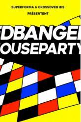 Impact présente ED BANGER HOUSE PARTY