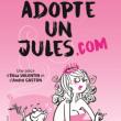 Théâtre Adopte un jules à CUGNAUX @ Théâtre des Grands Enfants - Grand Théâtre - Billets & Places