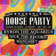 Concert BOUSSOLE HOUSE PARTY feat. Byron The Aquarius & Nick The Record