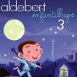 """Concert ALDEBERT """"ENFANTILLAGES 3"""" à BESANÇON @ MICROPOLIS - Billets & Places"""