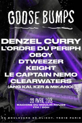 Billets Goosebumps #1 Denzel Curry, Lefa, L'ordre du Periph, Oboy... - La Machine du Moulin Rouge