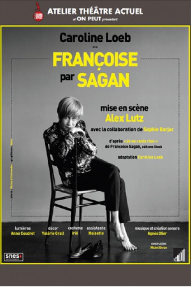 FRANCOISE PAR SAGAN @ La Chaudronnerie - Salle Michel Simon - LA CIOTAT