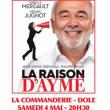 Théâtre La Raison d'Aymé à DOLE @ La Commanderie - Dole - Billets & Places