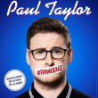 Spectacle PAUL TAYLOR à NANTES @ THEATRE 100 NOMS - Billets & Places