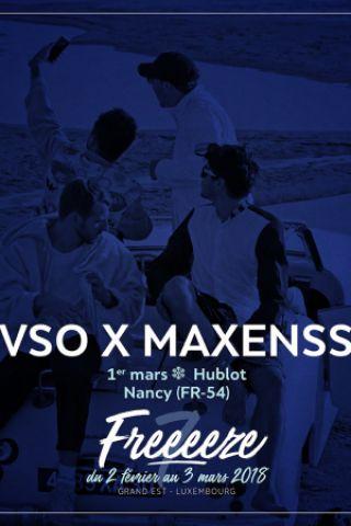 FESTIVAL FREEEEZE > VSO x MAXENSS à Nancy @ Le Hublot - Billets & Places