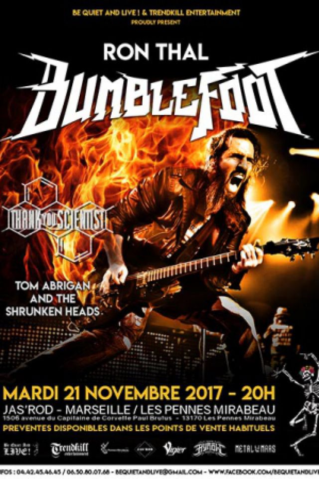 RON THAL BUMBLEFOOT + THANK YOU SCIENTIST + TOM ABRIGAN  @ Jas'rod  - Pennes Mirabeau