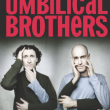 Spectacle The Umbilical Brothers