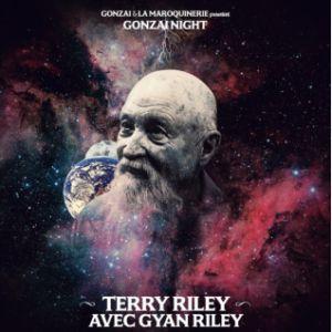 GONZAI NIGHT : TERRY RILEY @ La Maroquinerie - PARIS