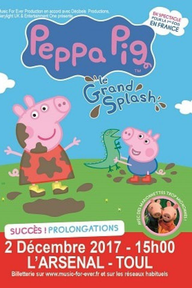 PEPPA PIG Le Grand Splash @ La Salle de l'Arsenal - TOUL