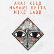 Concert ARAT KILO - MAMANI KEITA + MIKE LADD à STRASBOURG @ ESPACE DJANGO  - Billets & Places