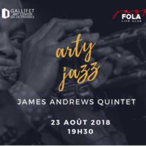 James Andrews Quintet - Arty Jazz 2018 @ Gallifet Art Center - AIX EN PROVENCE