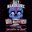 Concert THE DAY OF HARDCORE 2018 :Deez Nuts+Nasty+ Trash Talk and more...