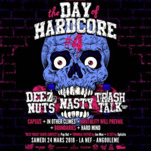 THE DAY OF HARDCORE 2018 :Deez Nuts+Nasty+ Trash Talk and more... @ La Nef - ANGOULÊME