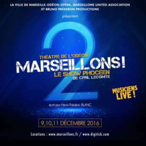 Spectacle MARSEILLONS 2 !