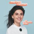 Spectacle MARINA ROLLMAN à CALUIRE ET CUIRE @ RADIANT-BELLEVUE - Billets & Places