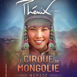 Le Cirque Phenix - Les Etoiles Du Cirque De Mongolie