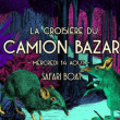 Concert La croisière du Camion Bazar à PARIS @ Safari Boat - Quai St Bernard - Billets & Places
