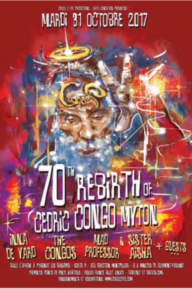 "Cédric ""Congo"" Myton 70th Rebirth - Inna de Yard, The Congos ... @ Centre Culturel L'Affiche - PERIGNAT LES SARLIEVE"
