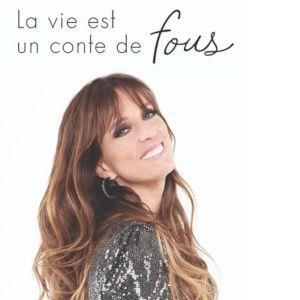 Lynda Lemay - La Vie Est Un Conte De Fous