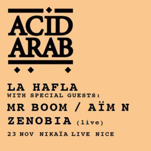 Hafla Party - 23 nov. Nikaia Live : Acid Arab, Zenobia, Mr Boom @ Nikaia Live - Nice