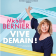 Spectacle MICHELE BERNIER - VIVE DEMAIN ! à MENTON @ PALAIS DE L'EUROPE - Billets & Places