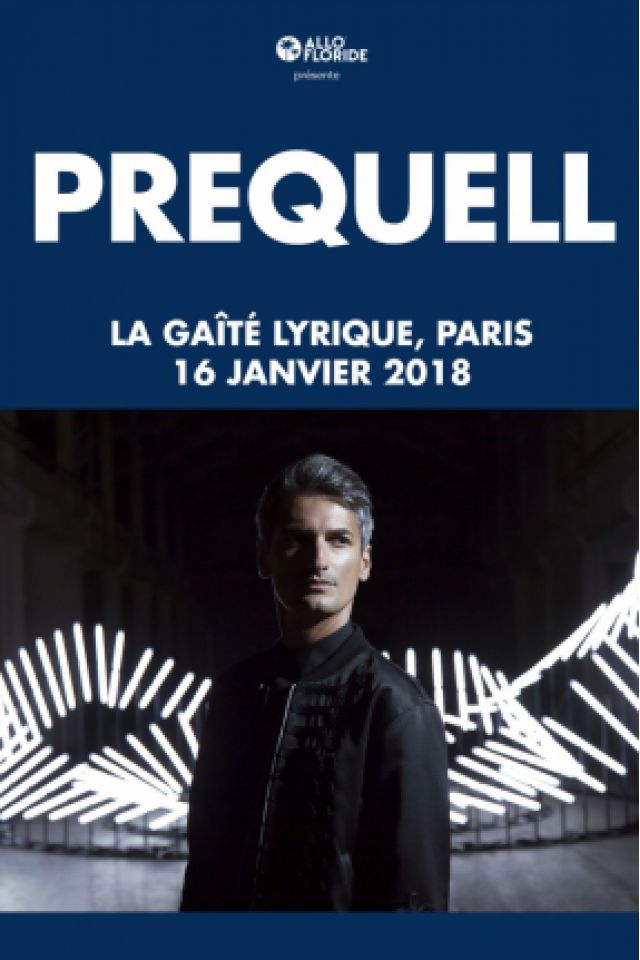 Prequell @ La Gaîté Lyrique - Paris