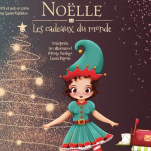 Noëlle Les Cadeaux Du Monde