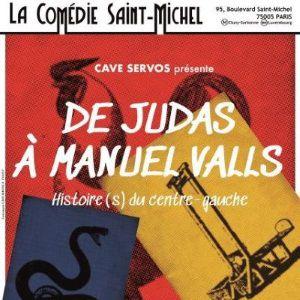 De Judas À Manuel Valls, Histoire(S) Du Centre-Gauche