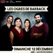 Concert LES OGRES DE BARBACK à AIX-EN-PROVENCE @ 6MIC - SALLE MUSIQUES ACTUELLES DU PAYS D'AIX - Billets & Places