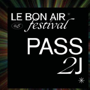 Festival Le Bon Air # Pass 2 Jours (Vendredi + Samedi)