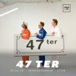 Concert 47 TER à Villeurbanne @ TRANSBORDEUR - Billets & Places