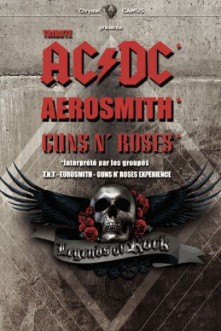 Concert LEGENDS OF ROCK (TRIBUTE AC/DC, AEROSMITH, GUNS N'ROSES) à Pau @ ZENITH DE PAU - Billets & Places