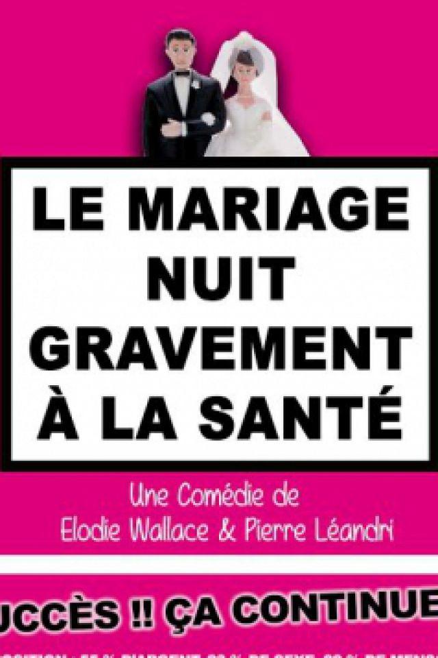 Le mariage nuit gravement à la santé @ Théâtre de Jeanne - NANTES