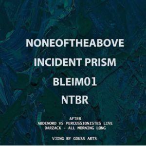 Meaculpa w/ Noneoftheabove / Incident Prism / Bleim01 / NTBR @ Glazart - PARIS 19