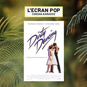 L'ecran Pop - Dirty Dancing - Le Grand Rex - Paris